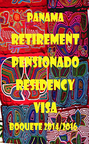 ``FREE`` Retirement Panama Pensionado Residency Visa: Boquete 2014/2016. variety Going Fanpage Flannery Palets Industry correr Juego