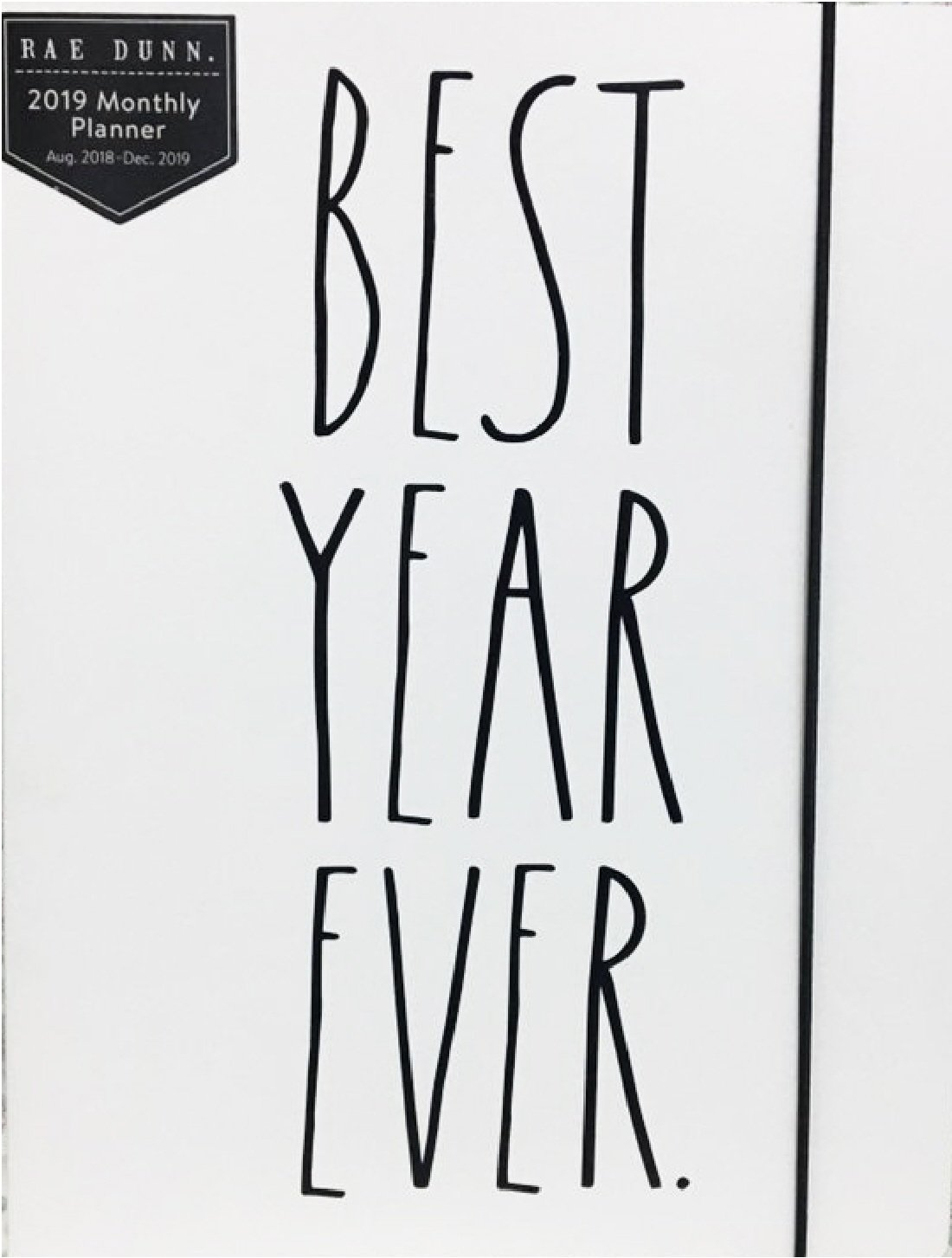Rae Dunn - Best Year Ever - 2019 Monthly Planner Calendar (17 Months Aug 2018-Dec 2019) to Do/Notes