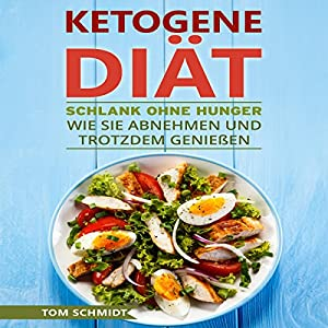 Ketogene Diät: Schlank ohne Hunger Hörbuch