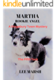 Martha Rookie Angel: Cozy Crime (A Dingebury Town Mystery Book 5)