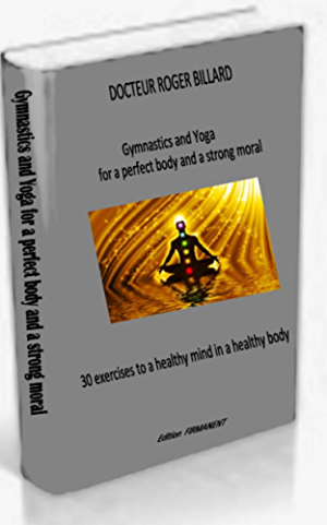 Gymnastics and Yoga for a perfect body and a strong moral  30 exercises to a healthy mind in a healthy body