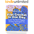 Filet Crochet In One Day: Learn The Most Elegant Crochet Techniques In No Time!: (Crochet Accessories, Crochet Patterns, Crochet Art)