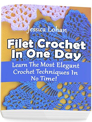 Amazon Filet Crochet In One Day Learn The Most Elegant Crochet