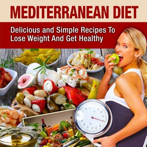 Mediterranean Diet: Mediterranean Cookbook For Beginners