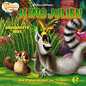 Bananentyp Mike (King Julien 2) Hörspiel