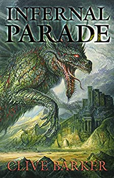 Infernal Parade by Clive Barker