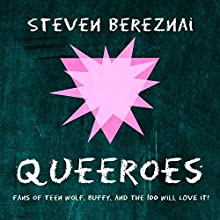 Queeroes Audiobook by Steven Bereznai Narrated by Steven Bereznai