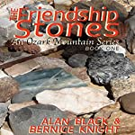 The Friendship Stones: An Ozark Mountain Series, Book 1 | Alan Black