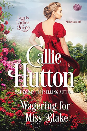 Wagering For Miss Blake (Lords & Ladies in Love) by [Hutton, Callie]