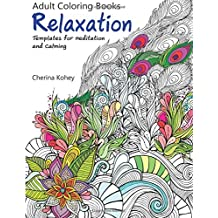 Adult Coloring Book: Relaxation Templates for Meditation and Calming