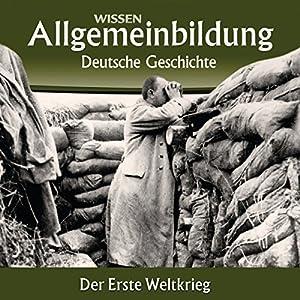 Der Erste Weltkrieg (Reihe Allgemeinbildung) Hörbuch