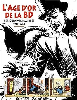 Amazon Fr L Age D Or De La Bd Les Journaux Illustres