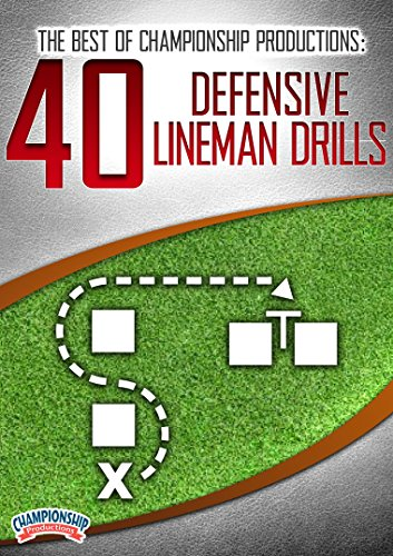 The Best of Championship Productions: 40 Defensive Lineman Drills