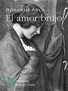 El amor brujo (Spanish Edition)