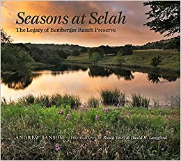 Seasons at Selah: The Legacy of Bamberger Ranch Preserve (Myrna and David K. Langford Books on Working Lands)