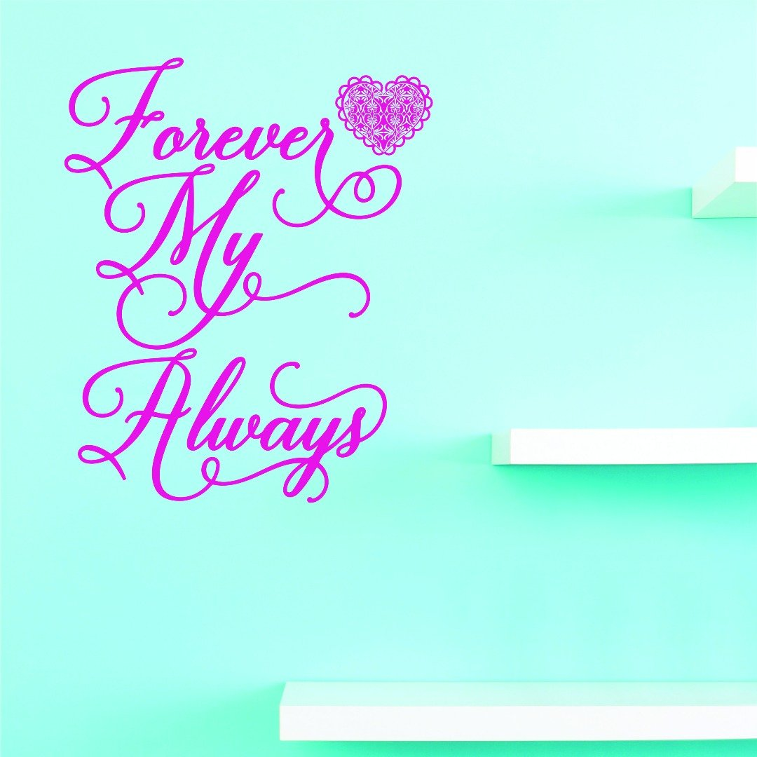 Design with Vinyl JER 1546 4 Vinyl Wall Decal Forever My Always 18X18 As Seen 20 x 20