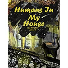 Humans In My House: and the stars above it