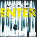 Enter Hörbuch von Karl Olsberg Gesprochen von: Rainer Fritzsche