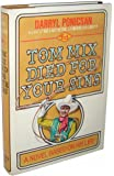 Tom Mix died for your sins: A novel based on his life