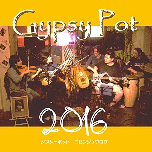 Gypsy Pot 2016 Gypsy Pot