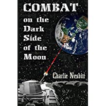 Combat on the Dark Side of the Moon: A true combat story of the Brown Water Navy in Vietnam