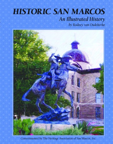 Historic San Marcos: An Illustrated - Marcos San Tex