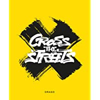 Cross the streets. Ediz. illustrata
