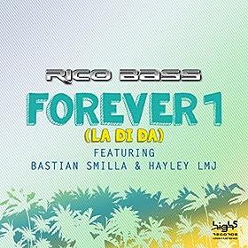Rico Bass feat. Bastian Smilla & Hayley LMJ-Forever 1 (La Di Da)