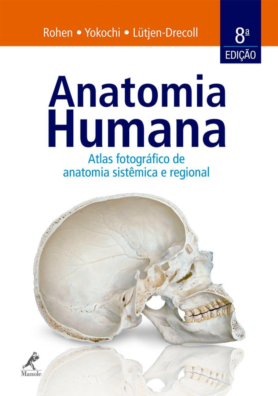 Anatomia Humana. Atlas Fotográfico de Anatomia Sistêmica e Regional ...
