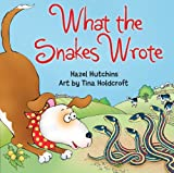 What the Snakes Wrote, Hazel Hutchins, 1554514738