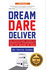 Dream Dare Deliver: The Inspirational Journey Of Subhasish Chakraborty And The Making Of Dtdc Hardcover