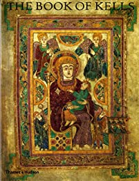 The Book of Kells: An Illustrated Introduction to the Manuscript in Trinity College Dublin