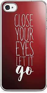 Inspirational iPhone 4s Transparent Edge Case - Close your eyes Let it Go