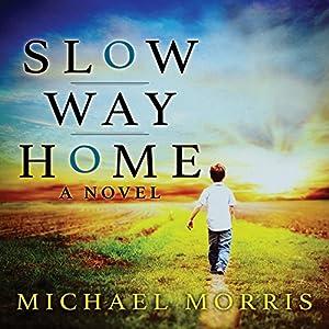 Slow Way Home Audiobook