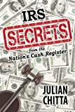 Irs Secrets from the Nation's Cash Register, Julian Chitta, 1612044638