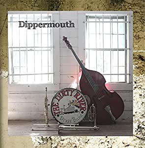 The Dirty River Dixie Band - Dippermouth - Amazon.com Music