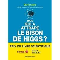 Mais qui a attrapé le bison de Higgs ?