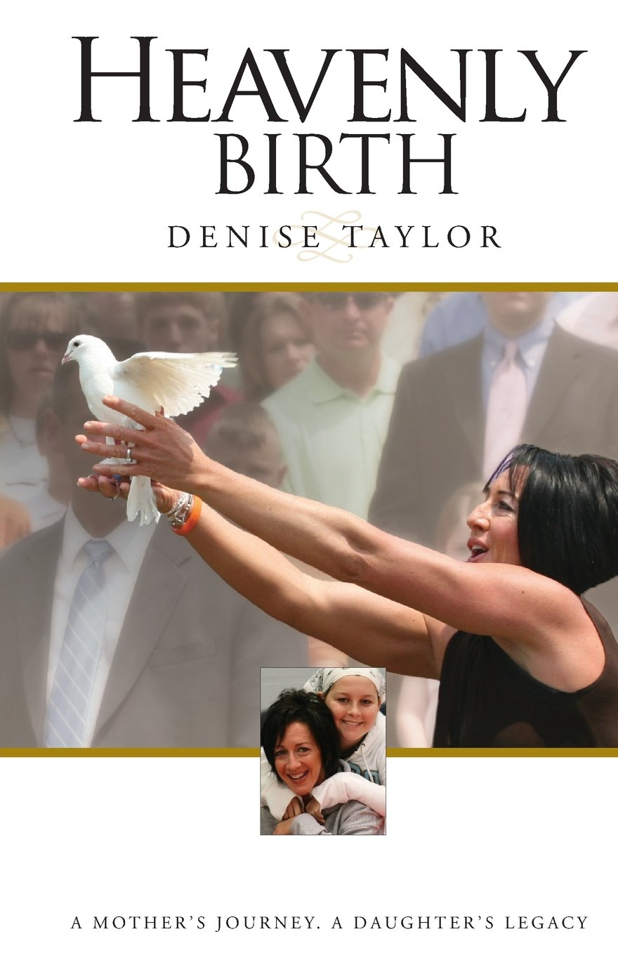 Heavenly Birth: A Mother's Journey. A Daughter's Legacy PDF