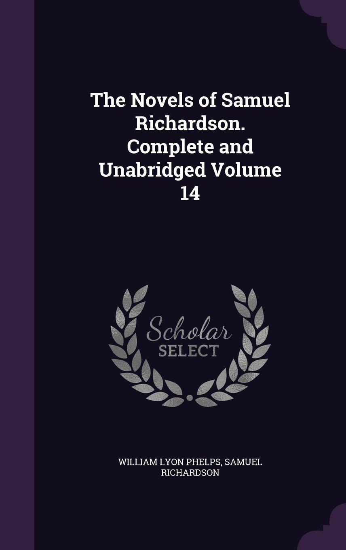 Read Online The Novels of Samuel Richardson. Complete and Unabridged Volume 14 ebook