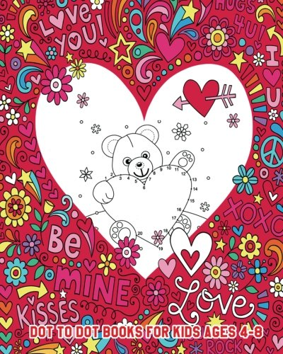 Dot To Dot Books For Kids Ages 4-8: Cute Coloring Book (Fun and Learning), Valentine's Day Gifts PDF