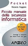 Piccolo manuale della sicurezza informatica (Hacking e Sicurezza Vol. 9)
