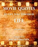 Movie Quotes to Get You Through Life, Jim Silverstein, 1448644445