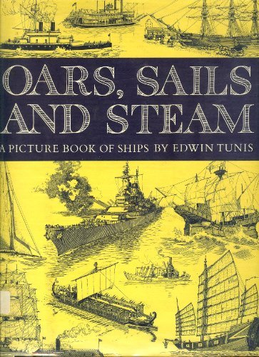 Oars, Sails, and Steam: A Picture Book of Ships