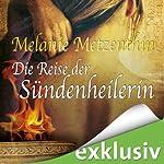 Die Reise der Sündenheilerin (Die Sündenheilerin 2) | Melanie Metzenthin