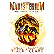 Magisterium: The Copper Gauntlet: Magisterium Series, Book 2 | Cassandra Clare, Holly Black