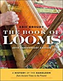 The Book of Looms: A History of the Handloom from Ancient Times to the Present
