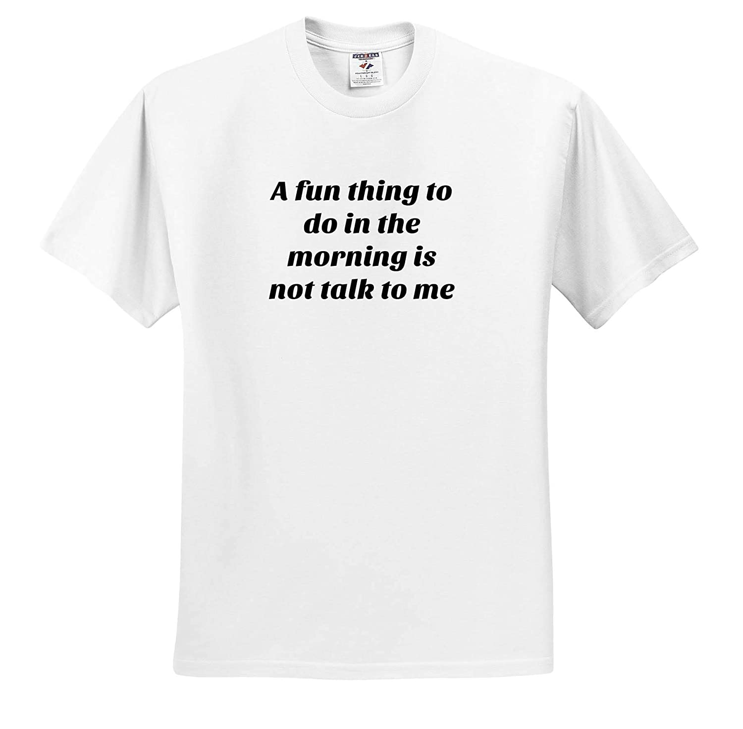 3dRose Gabriella-Quote Image of A Fun Thing to Do in The Morning is Not Talk to Me Quote Adult T-Shirt XL ts/_317794