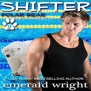 Shifter: Polar Bear, Part 2 Audiobook