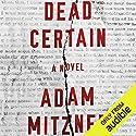 Dead Certain: A Novel Hörbuch von Adam Mitzner Gesprochen von: Erin Bennett