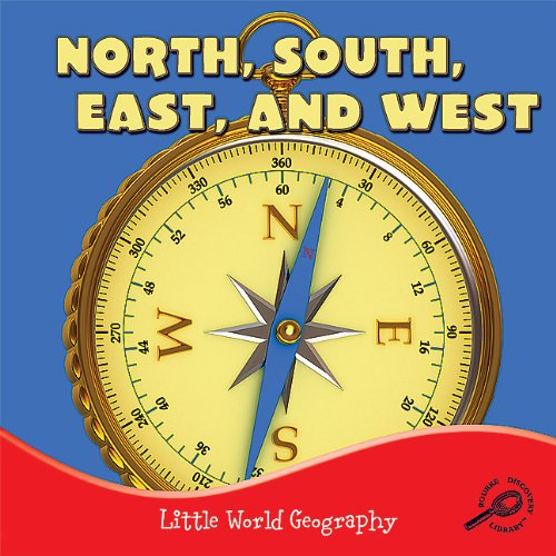 North, South, East, and West (Little World Geography)